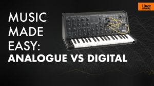 Music Made easy: Analogue Vs Digital