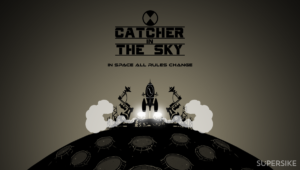 Catcher in the sky - Supersike